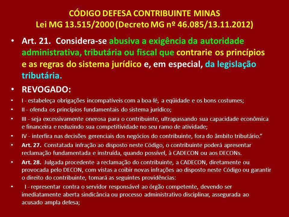 CÓDIGO DEFESA CONTRIBUINTE MINAS Lei MG 13. 515/2000 (Decreto MG nº 46