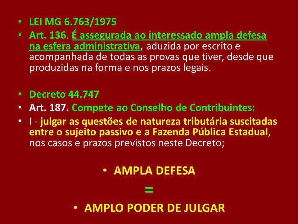 = AMPLA DEFESA AMPLO PODER DE JULGAR LEI MG 6.763/1975