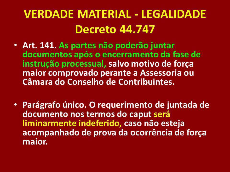 VERDADE MATERIAL - LEGALIDADE Decreto 44.747