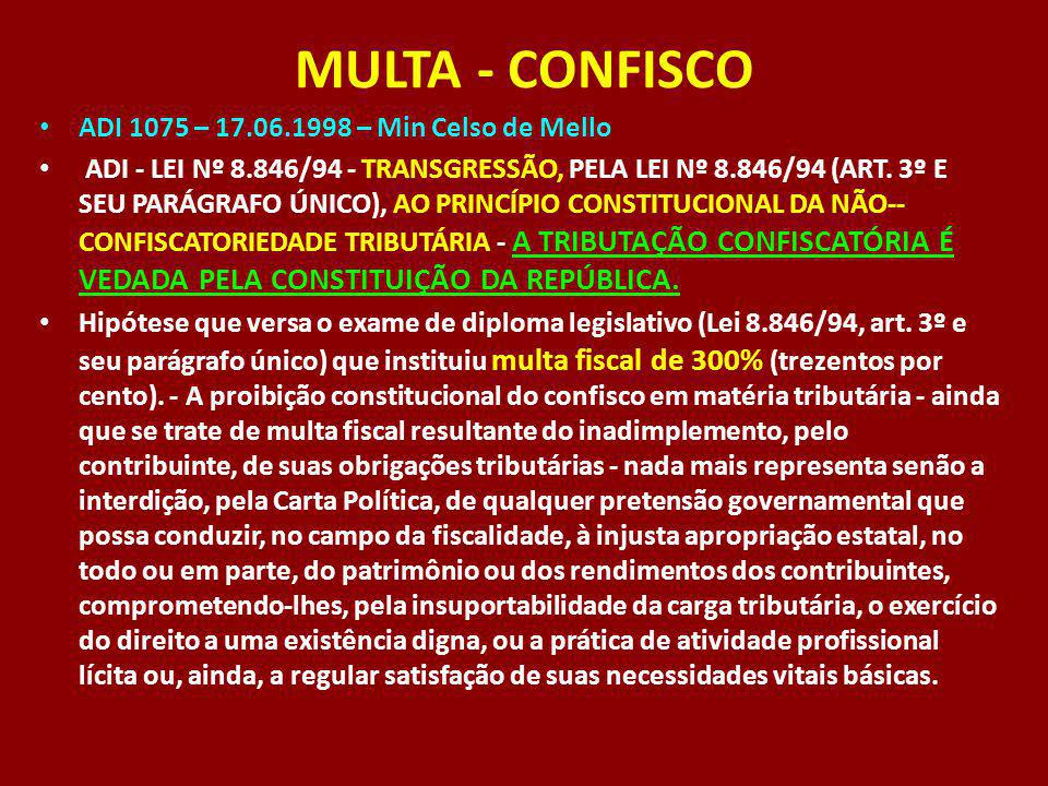 MULTA - CONFISCO ADI 1075 – 17.06.1998 – Min Celso de Mello