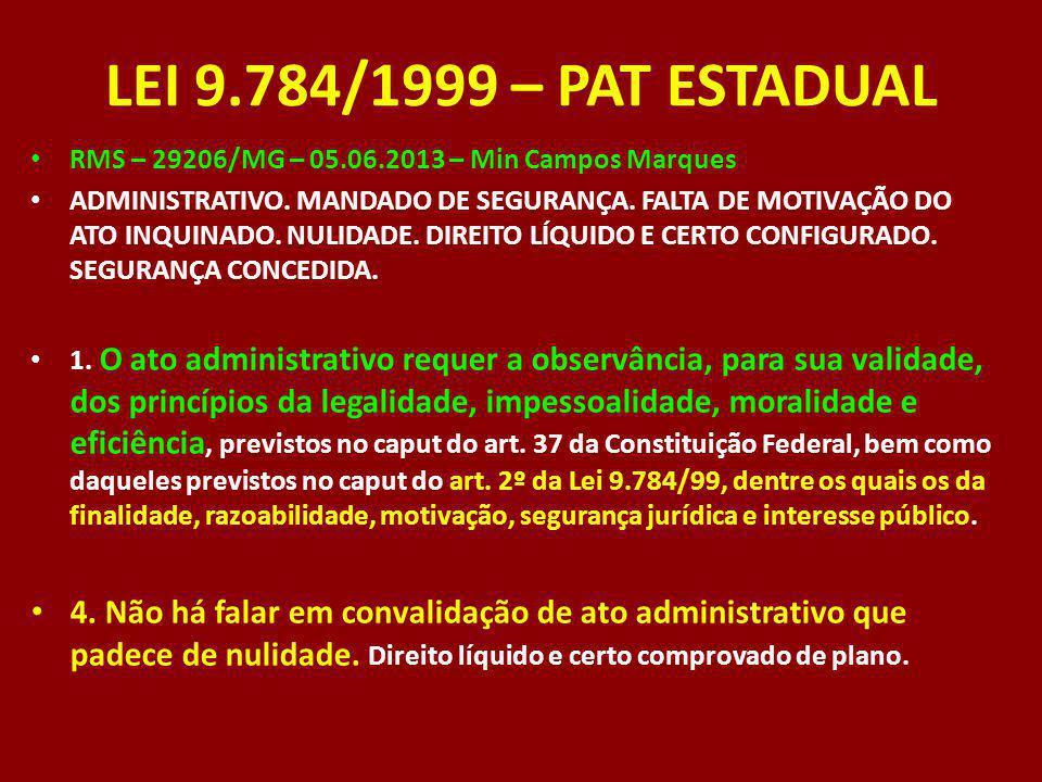LEI 9.784/1999 – PAT ESTADUAL RMS – 29206/MG – 05.06.2013 – Min Campos Marques.