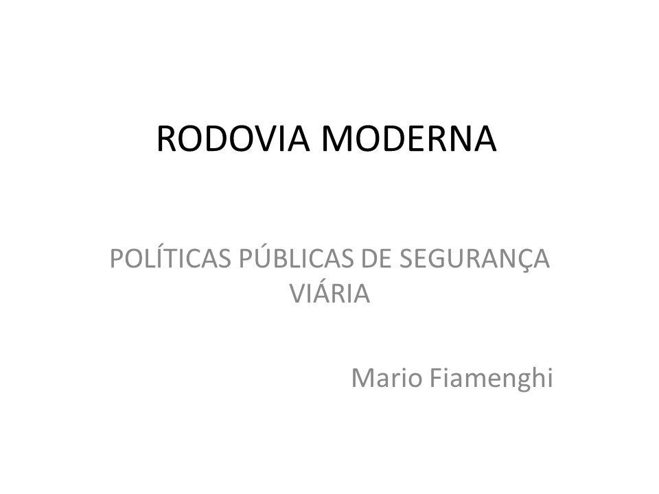 POLÍTICAS PÚBLICAS DE SEGURANÇA VIÁRIA Mario Fiamenghi