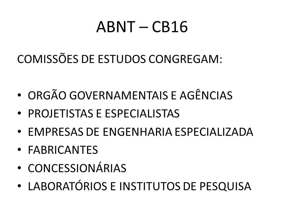 ABNT – CB16 COMISSÕES DE ESTUDOS CONGREGAM: