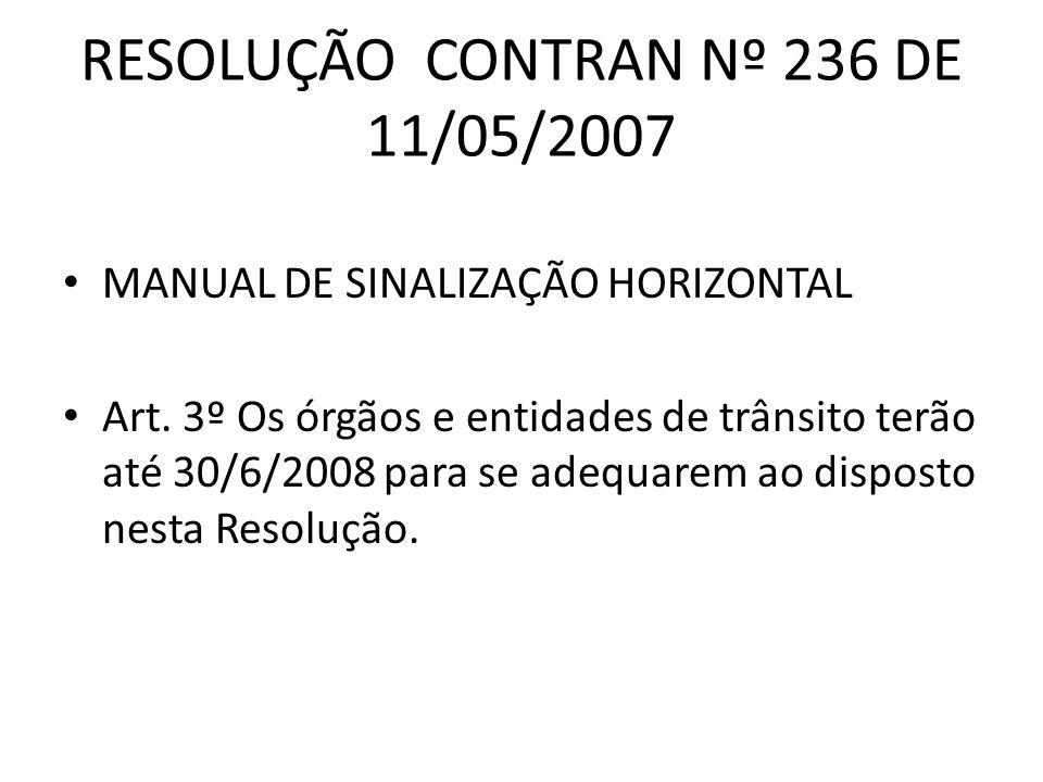 RESOLUÇÃO CONTRAN Nº 236 DE 11/05/2007