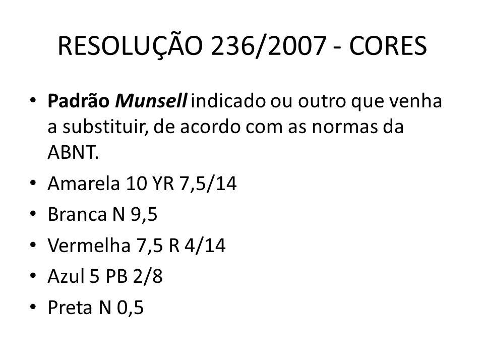 RESOLUÇÃO 236/2007 - CORES Padrão Munsell indicado ou outro que venha a substituir, de acordo com as normas da ABNT.