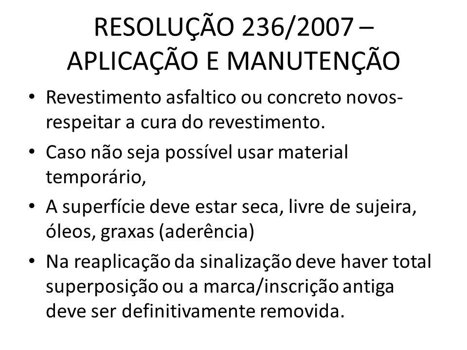 RESOLUÇÃO 236/2007 – APLICAÇÃO E MANUTENÇÃO