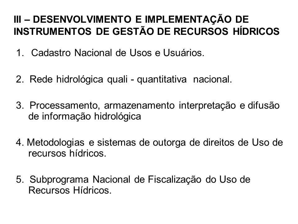 III – DESENVOLVIMENTO E IMPLEMENTAÇÃO DE INSTRUMENTOS DE GESTÃO DE RECURSOS HÍDRICOS
