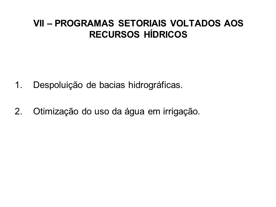 VII – PROGRAMAS SETORIAIS VOLTADOS AOS RECURSOS HÍDRICOS