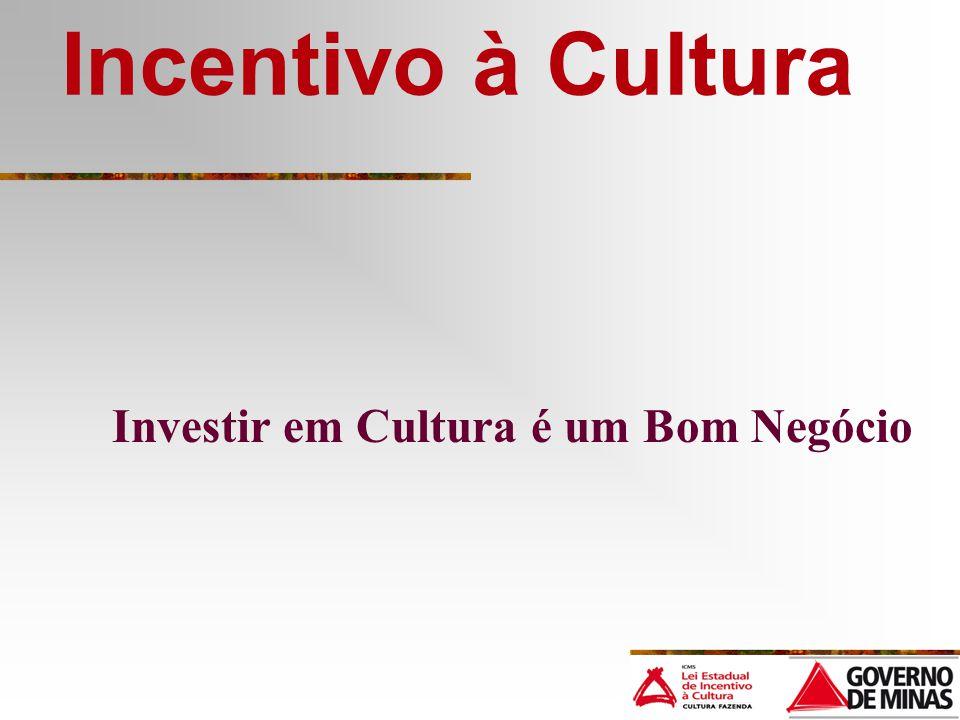 Incentivo à Cultura Investir em Cultura é um Bom Negócio