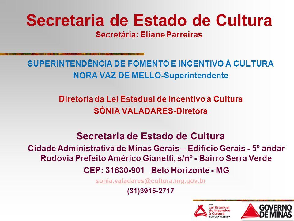 Secretaria de Estado de Cultura Secretária: Eliane Parreiras