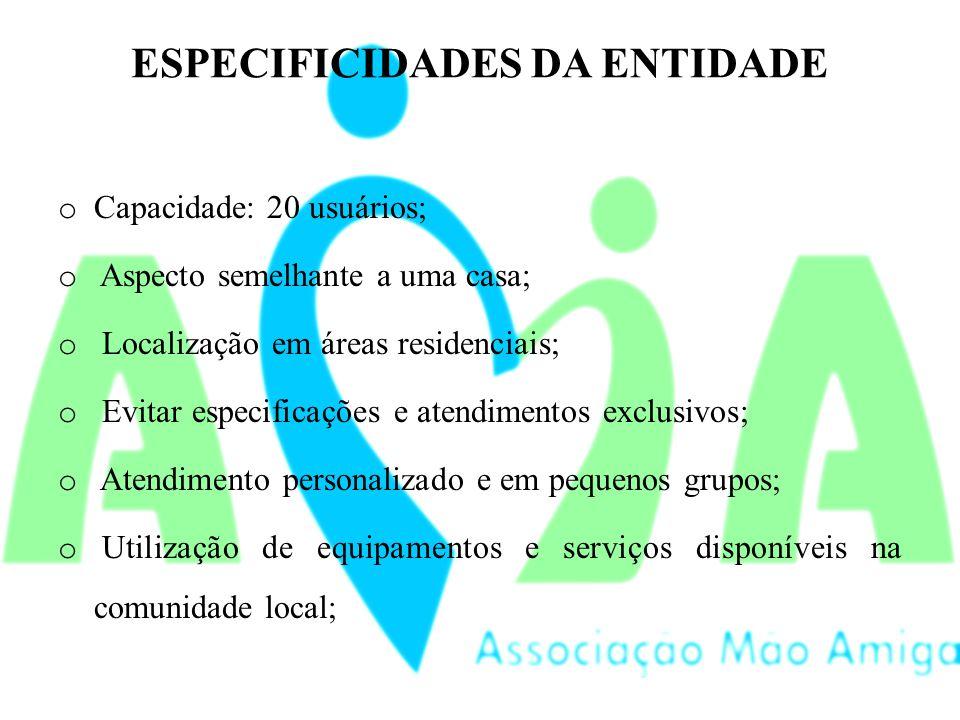 ESPECIFICIDADES DA ENTIDADE