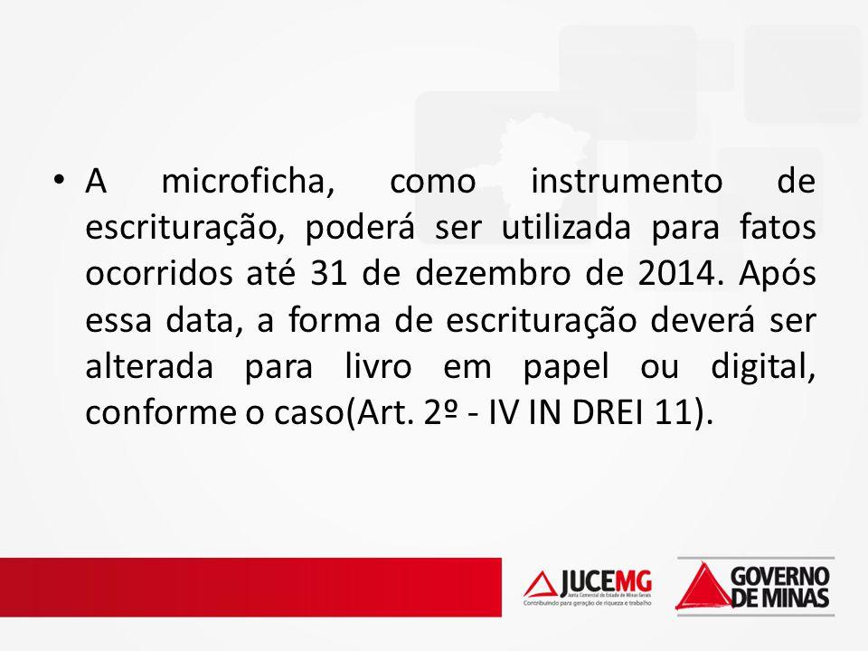 A microficha, como instrumento de escrituração, poderá ser utilizada para fatos ocorridos até 31 de dezembro de 2014.