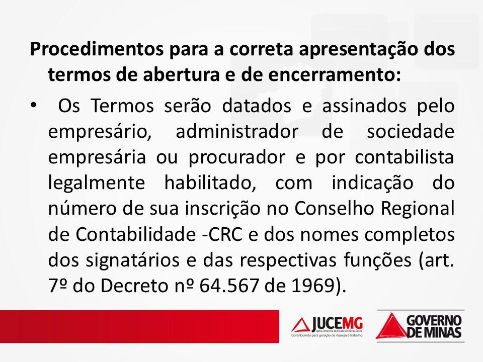 Procedimentos para a correta apresentação dos termos de abertura e de encerramento: