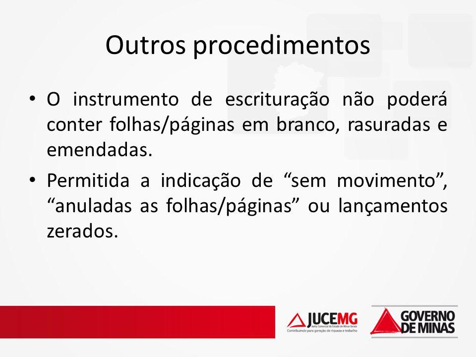 Outros procedimentos O instrumento de escrituração não poderá conter folhas/páginas em branco, rasuradas e emendadas.