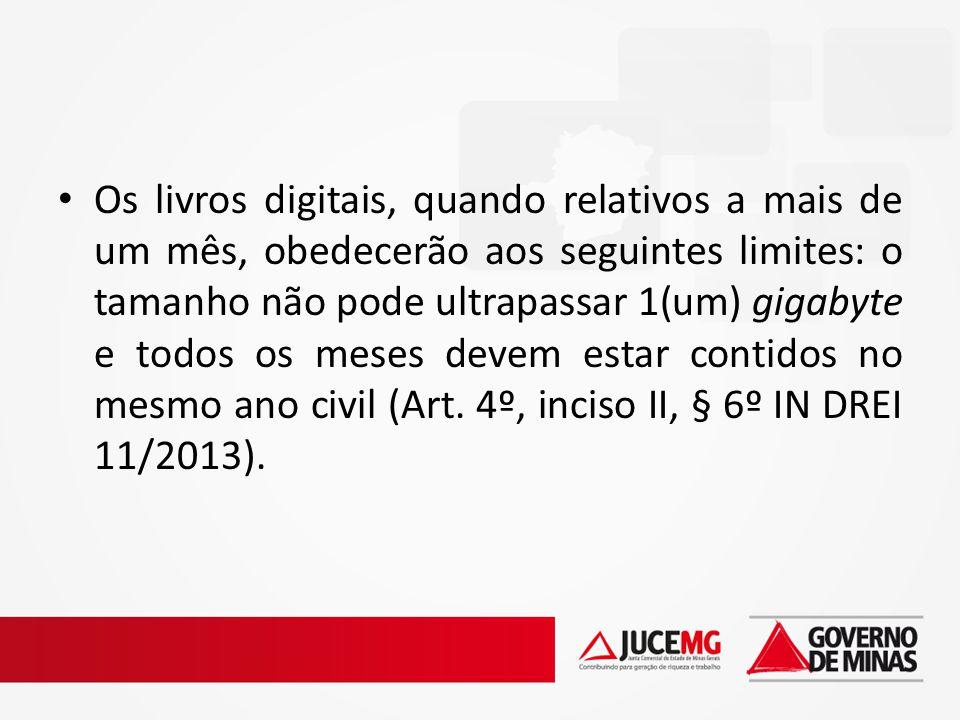 Os livros digitais, quando relativos a mais de um mês, obedecerão aos seguintes limites: o tamanho não pode ultrapassar 1(um) gigabyte e todos os meses devem estar contidos no mesmo ano civil (Art.