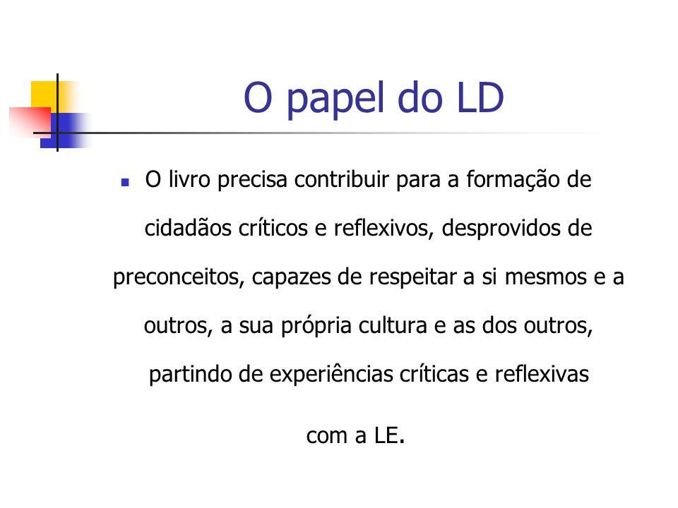 O papel do LD
