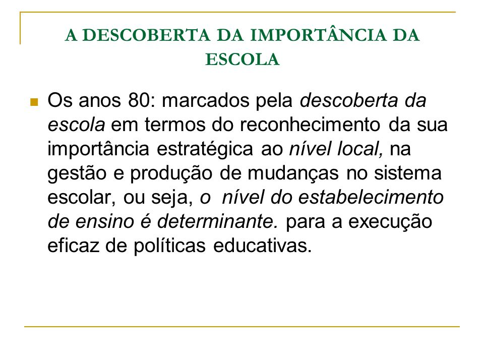A DESCOBERTA DA IMPORTÂNCIA DA ESCOLA