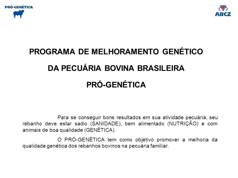 PROGRAMA DE MELHORAMENTO GENÉTICO DA PECUÁRIA BOVINA BRASILEIRA