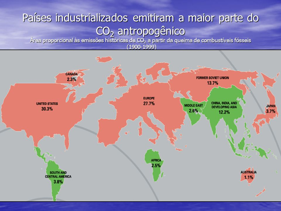 Países industrializados emitiram a maior parte do CO2 antropogênico Área proporcional às emissões históricas de CO2 a partir da queima de combustíveis fósseis (1900-1999)