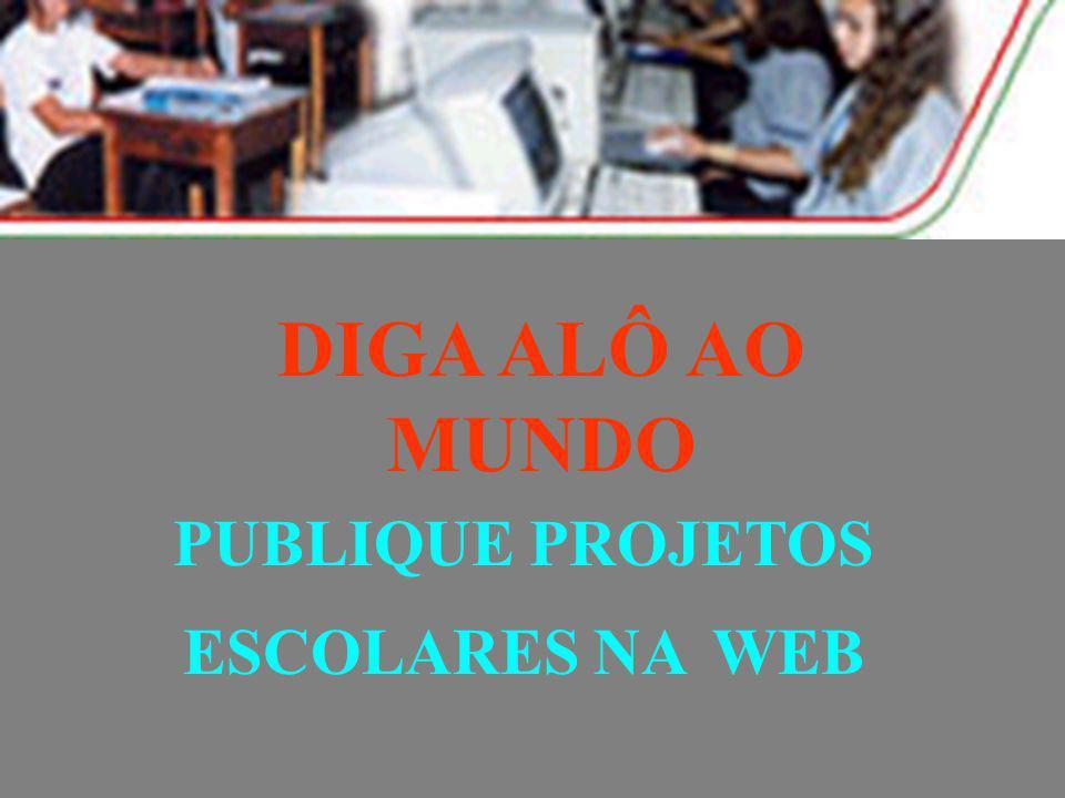 PUBLIQUE PROJETOS ESCOLARES NA WEB