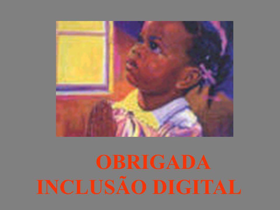 OBRIGADA INCLUSÃO DIGITAL