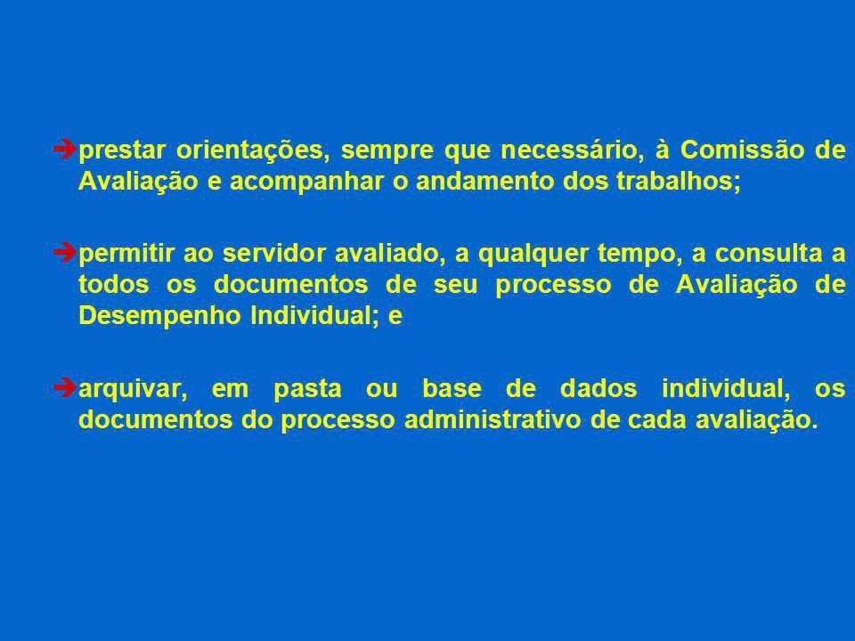 prestar orientações, sempre que necessário, à Comissão de Avaliação e acompanhar o andamento dos trabalhos;