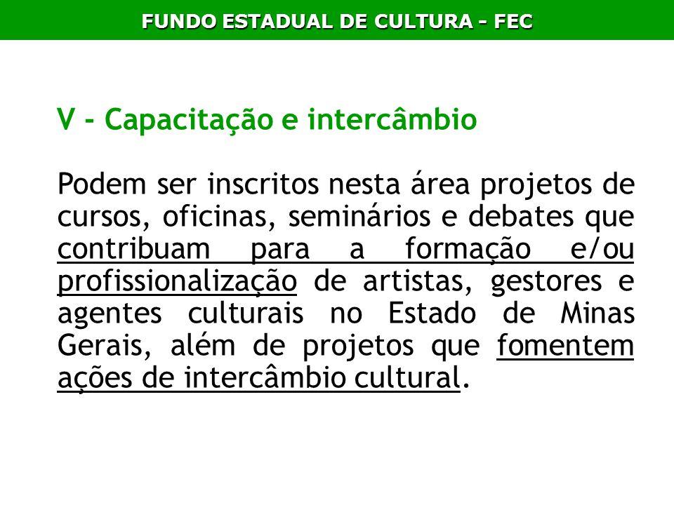 FUNDO ESTADUAL DE CULTURA - FEC V - Capacitação e intercâmbio