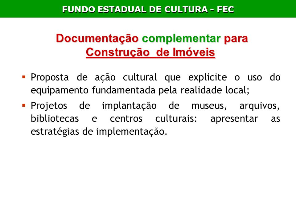 FUNDO ESTADUAL DE CULTURA - FEC Documentação complementar para