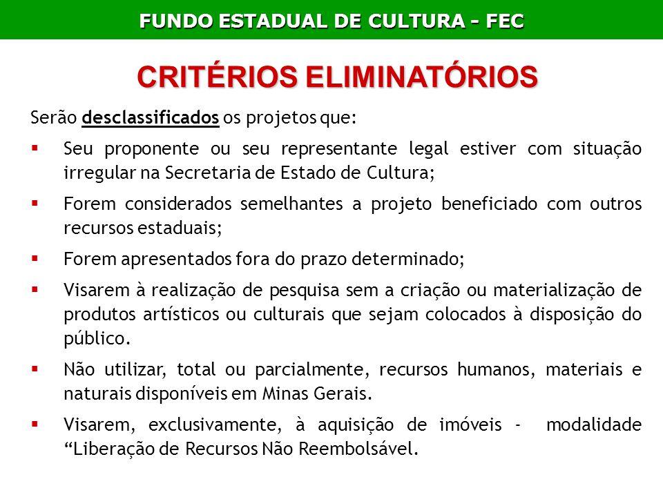 FUNDO ESTADUAL DE CULTURA - FEC CRITÉRIOS ELIMINATÓRIOS