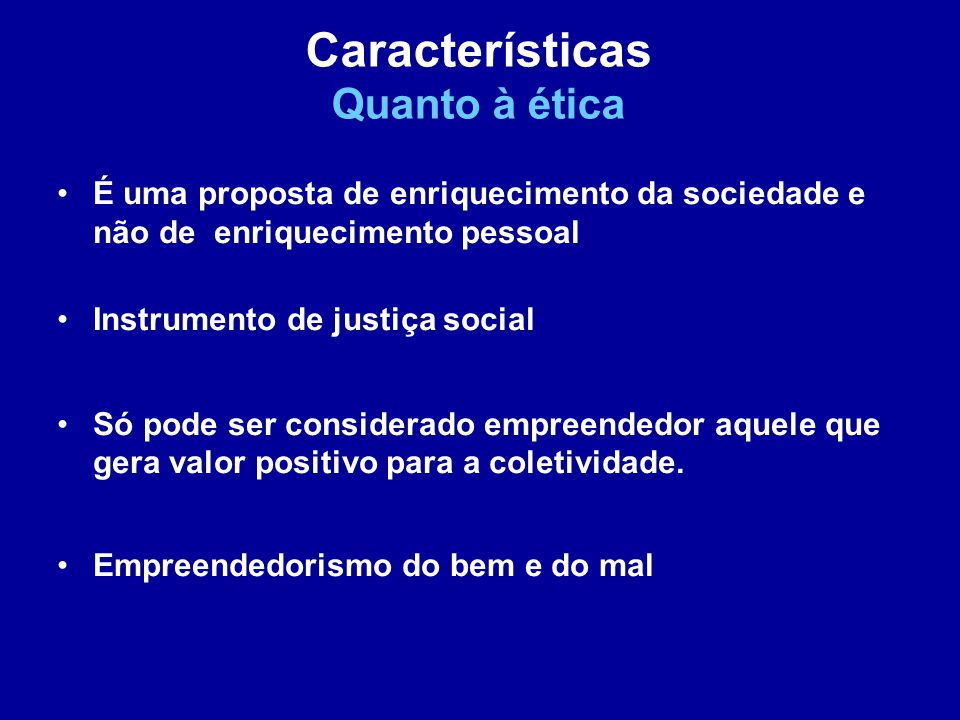 Características Quanto à ética