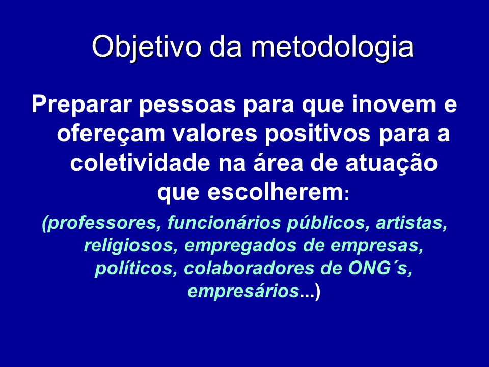 Objetivo da metodologia