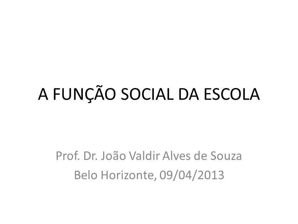 A FUNÇÃO SOCIAL DA ESCOLA