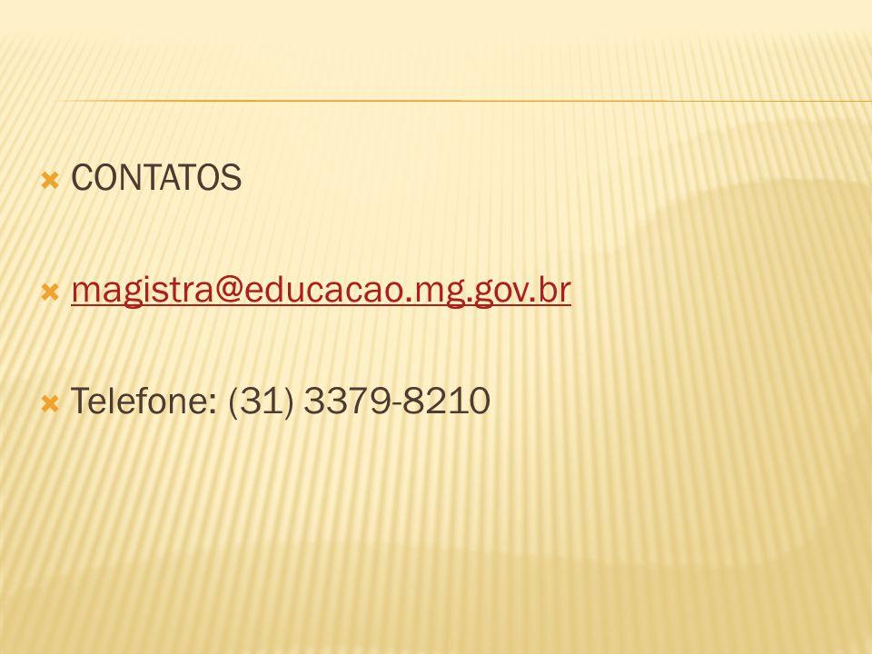 CONTATOS magistra@educacao.mg.gov.br Telefone: (31) 3379-8210