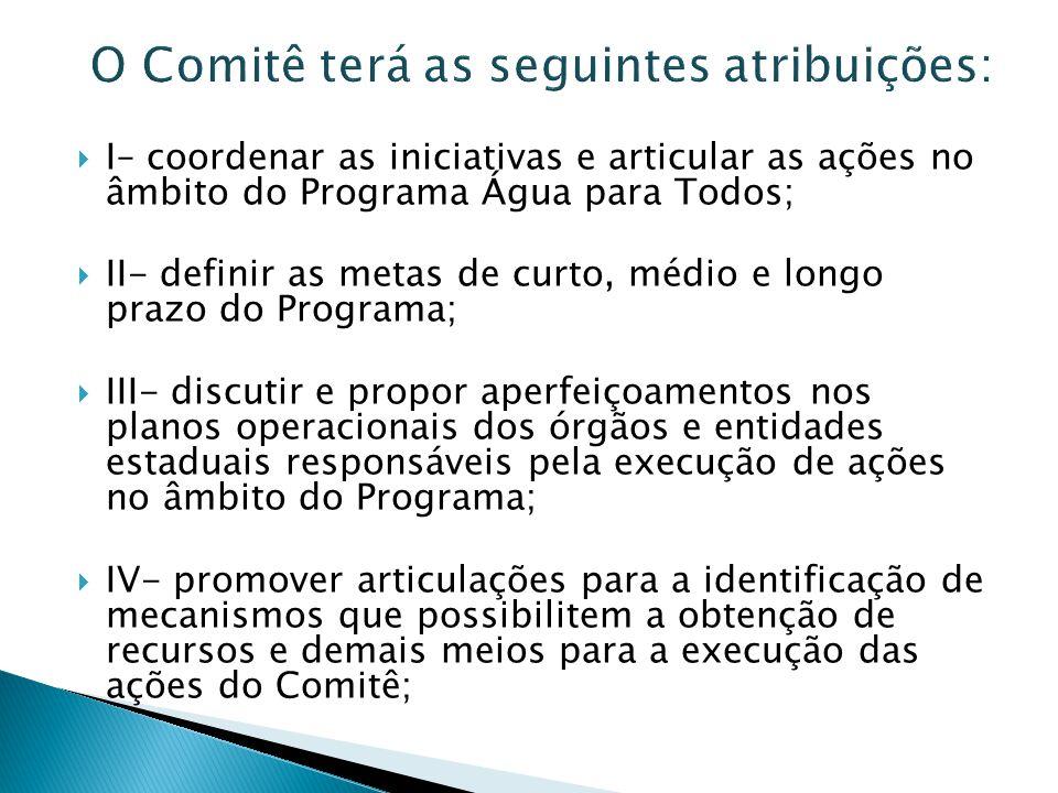 O Comitê terá as seguintes atribuições: