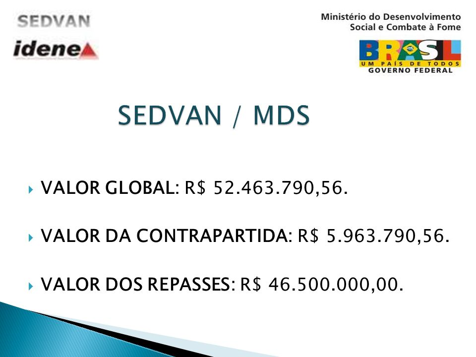 SEDVAN / MDS VALOR GLOBAL: R$ 52.463.790,56.