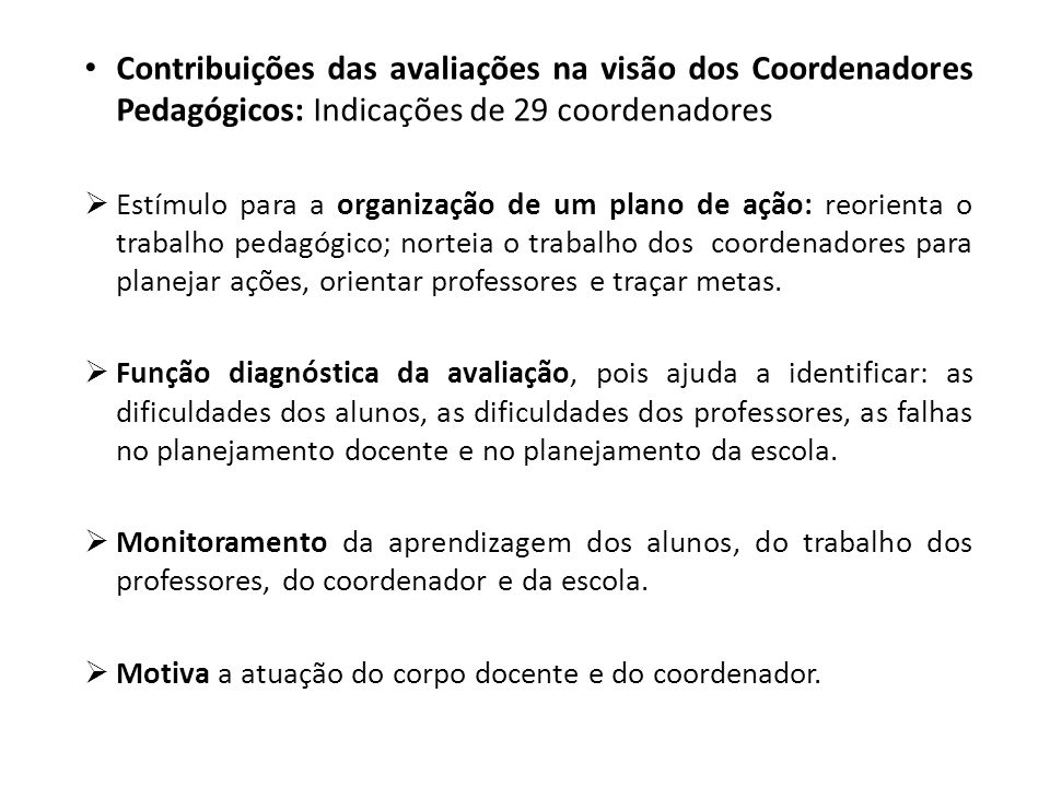 Contribuições das avaliações na visão dos Coordenadores Pedagógicos: Indicações de 29 coordenadores
