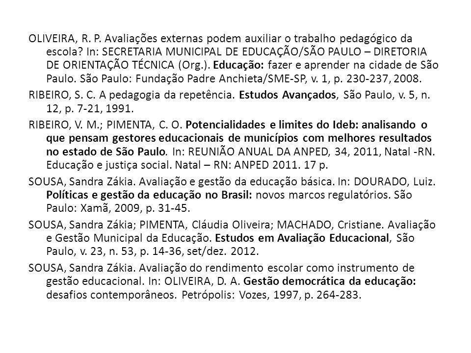 OLIVEIRA, R. P. Avaliações externas podem auxiliar o trabalho pedagógico da escola.