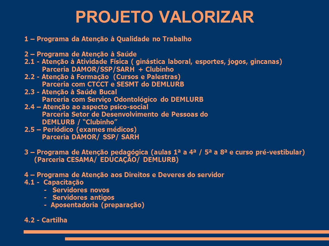 PROJETO VALORIZAR 1 – Programa da Atenção à Qualidade no Trabalho