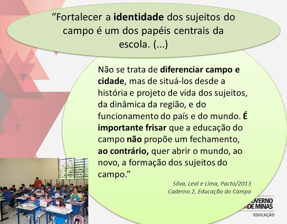 Fortalecer a identidade dos sujeitos do campo é um dos papéis centrais da escola. (...)