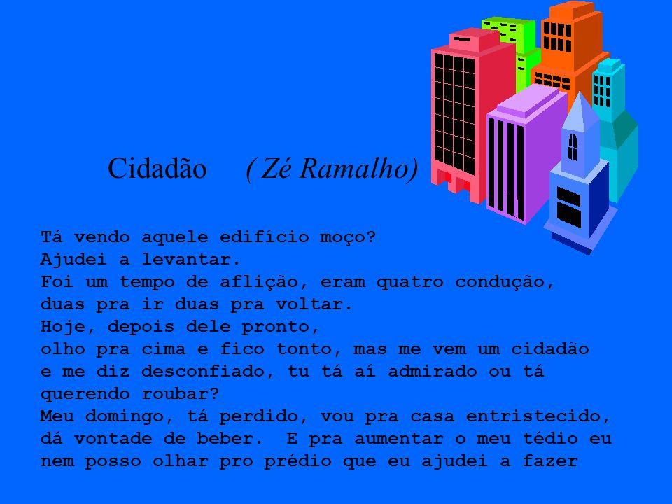 Cidadão ( Zé Ramalho) Tá vendo aquele edifício moço
