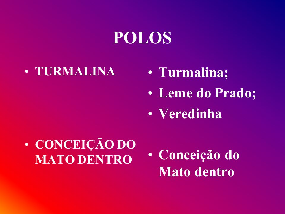 POLOS Turmalina; Leme do Prado; Veredinha Conceição do Mato dentro