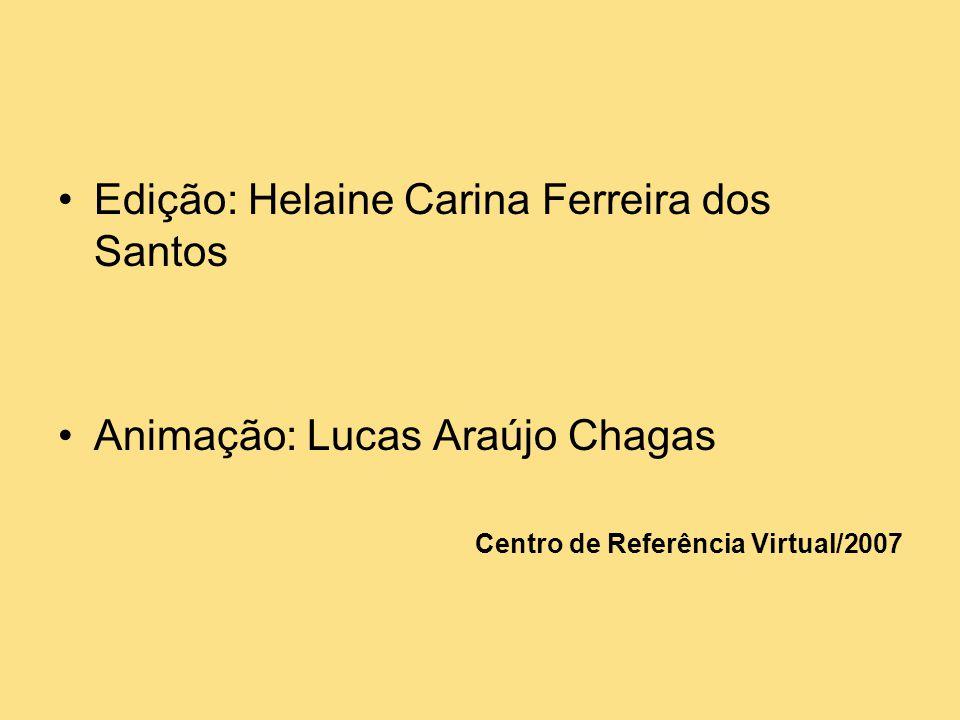 Edição: Helaine Carina Ferreira dos Santos
