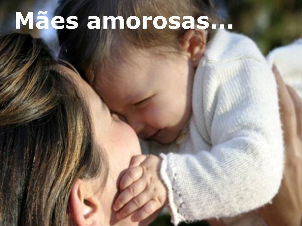 Mães amorosas... m