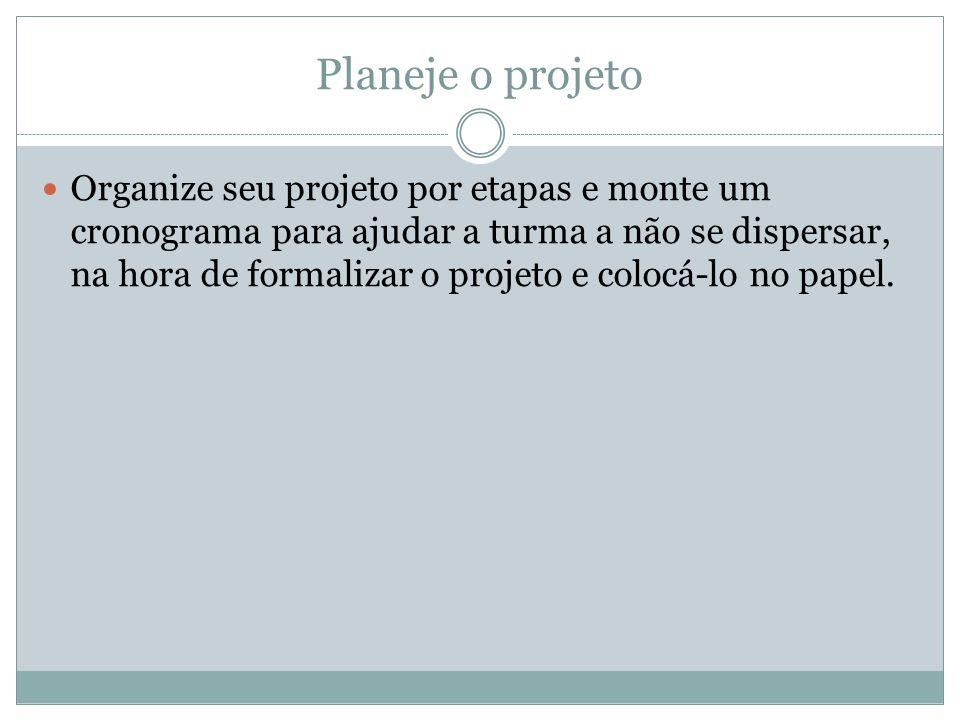 Planeje o projeto