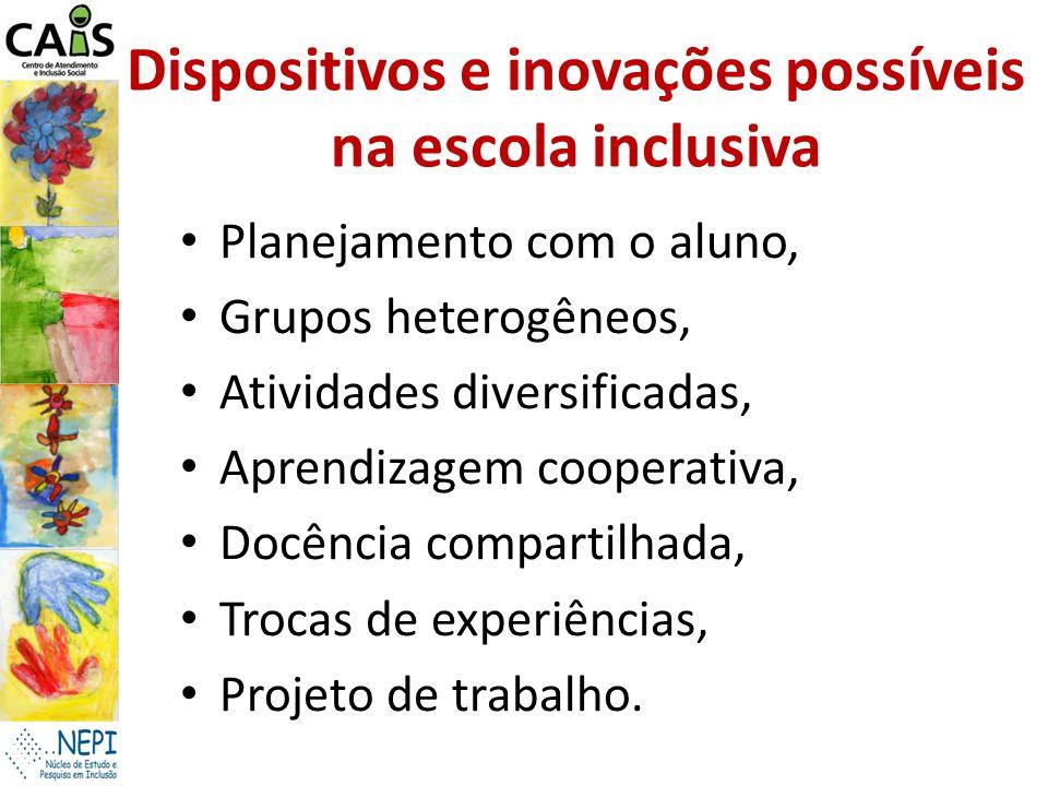 Dispositivos e inovações possíveis na escola inclusiva