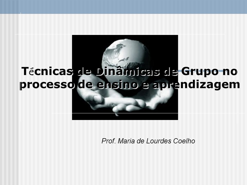 Técnicas de Dinâmicas de Grupo no processo de ensino e aprendizagem