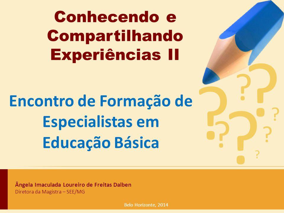 Encontro de Formação de Especialistas em Educação Básica