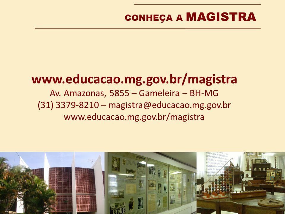 www.educacao.mg.gov.br/magistra Av. Amazonas, 5855 – Gameleira – BH-MG
