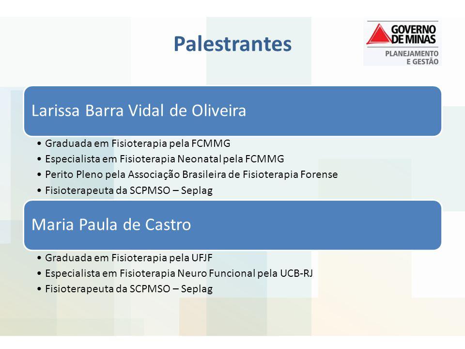 Palestrantes Larissa Barra Vidal de Oliveira Maria Paula de Castro