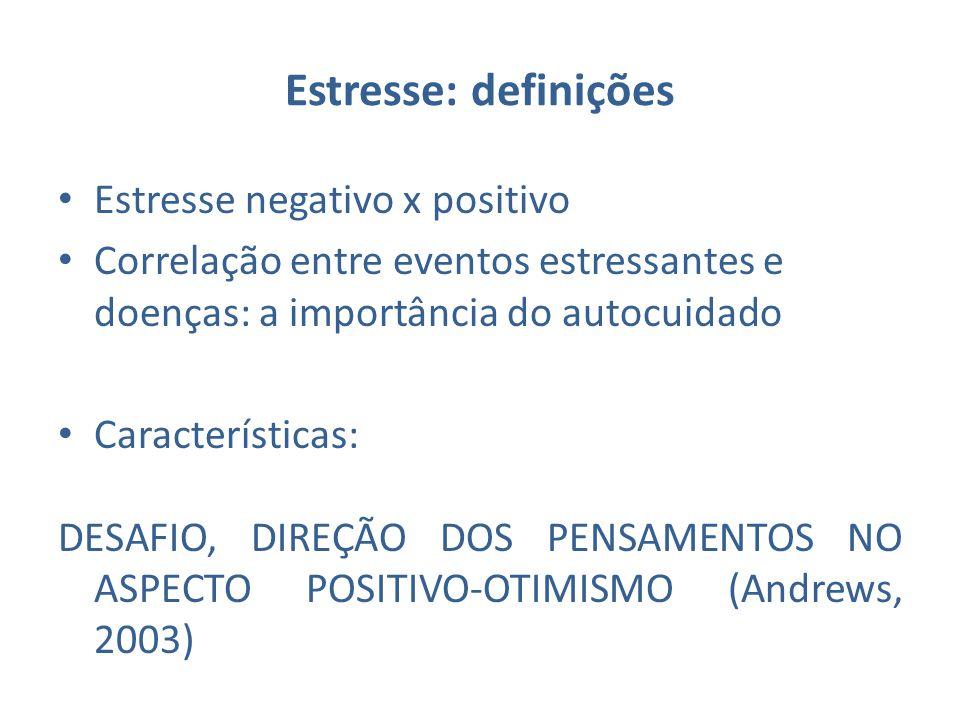 Estresse: definições Estresse negativo x positivo